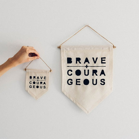 Made By Mee and Co Brave + Courageous Fabric Banner
