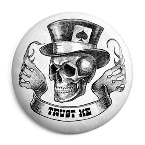 Ace of Spades - Trust Me Top Hat Skull - Biker Button Badge
