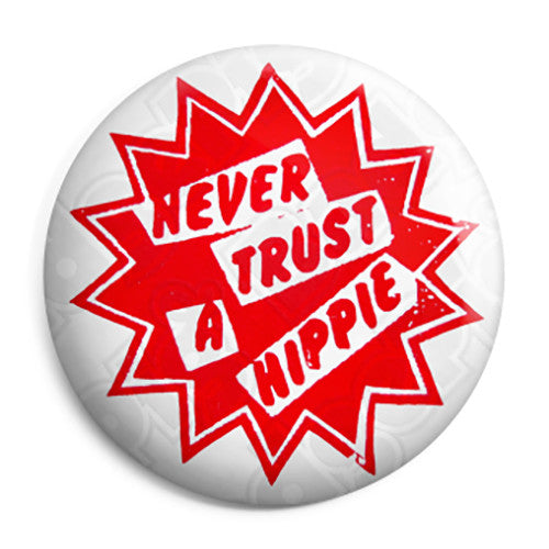 Never Trust A Hippie - Retro Punk Sex Pistols Pin Button Badge
