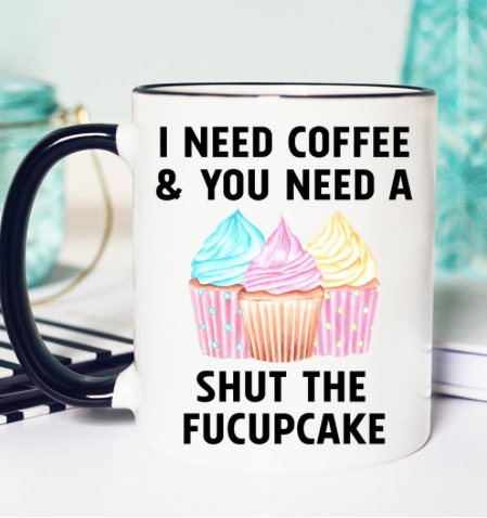 Shut The Fucupcake Coffee Mug