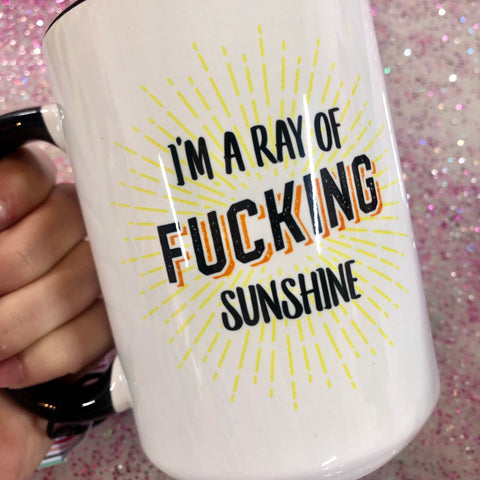 Ray Of Fucking Sunshine Mug - 15 oz