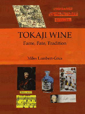 Front cover image for the book Tokaji Wine Fame Fate Tradition