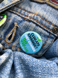 Climate change - diet change 25mm badge by eco ethical brand viva la vegan