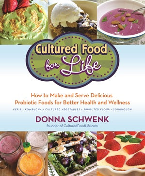 Cultured Food for Life by Donna Scwenk