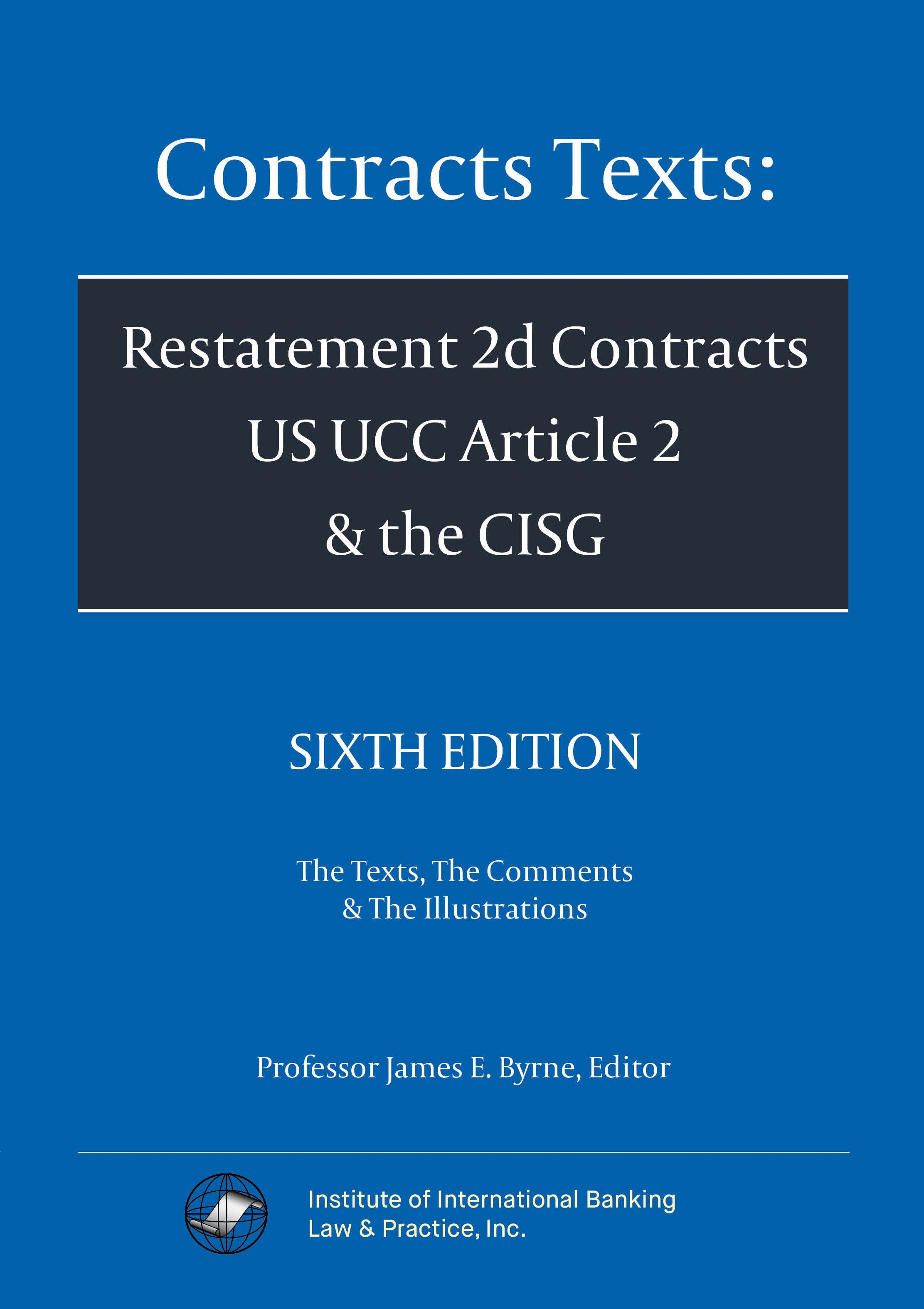 Contracts Texts: Restatement 2d Contracts, UCC Article 2 and CISG 6th Edition