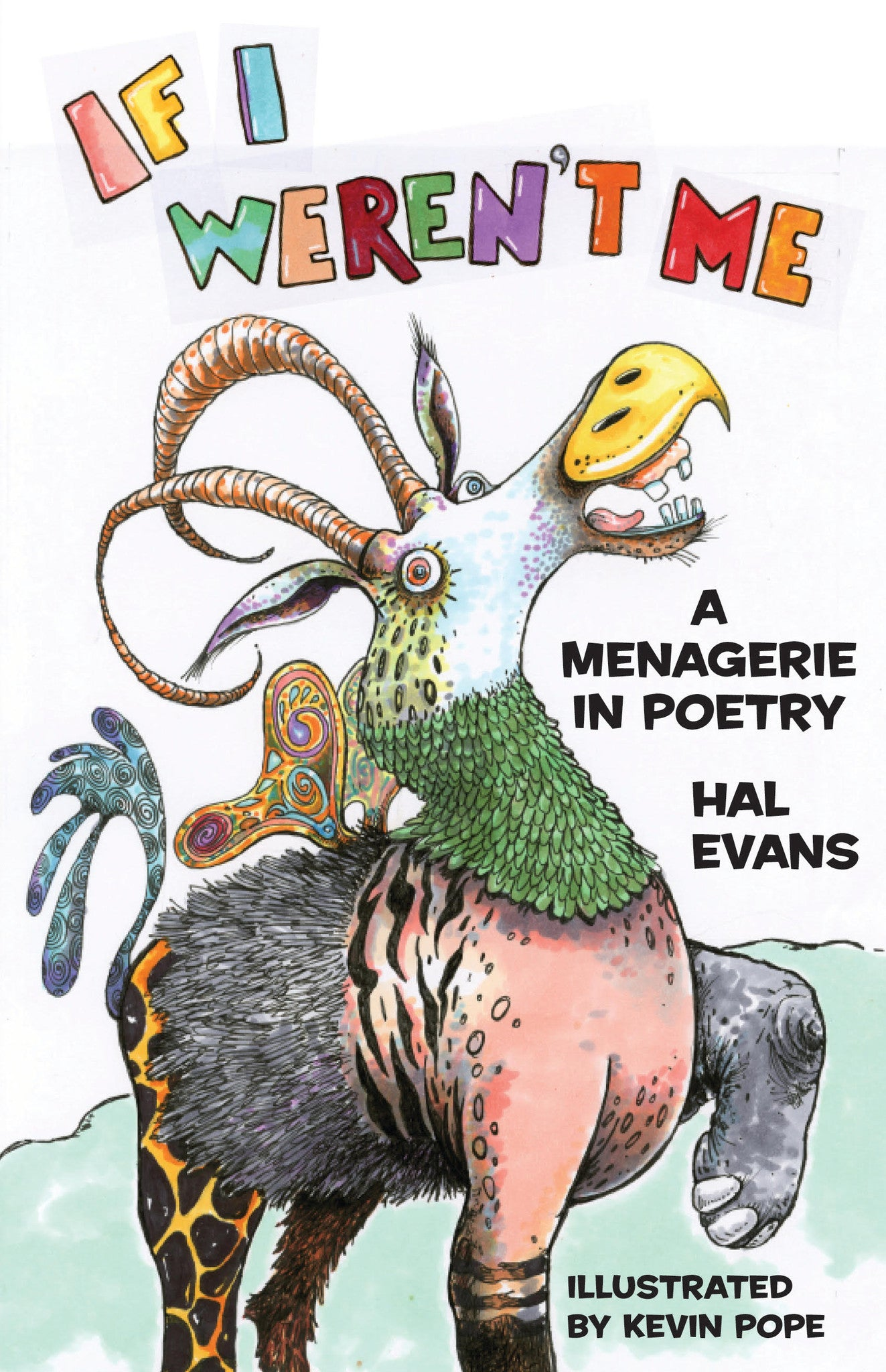 If I Weren't Me:A Menagerie in Poetry