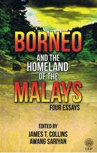Load image into Gallery viewer, Dewan Bahasa dan Pustaka-Borneo And The Homeland Of The Malays: Four Essays-9789836287250-BukuDBP.com