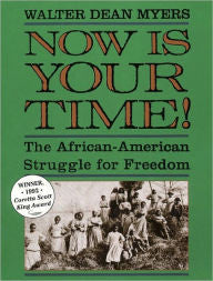 Now Is Your Time!: The African-American Struggle for Freedom by Walter Dean Myers - EyeSeeMe African American Children's Bookstore