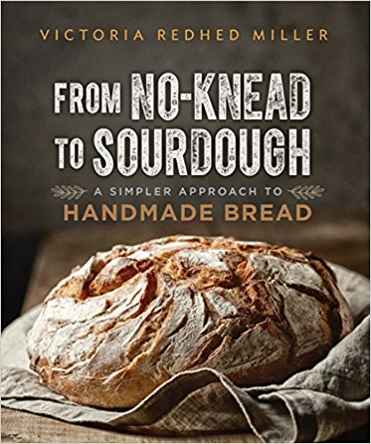 From No Knead to Sourdough Handmade Bread Cookbook