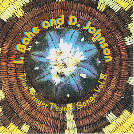 I. Bahe and D. Johnson - Dine Prayer Peyote Songs Vol. 2