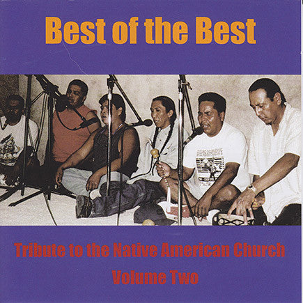 Best Of The Best Vol. 2 - Tribute To The Native American Church
