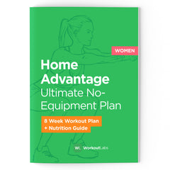 Home Advantage: Workout Plan & Nutrition Guide (PDF eBook)