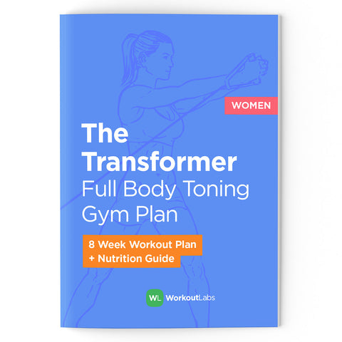 The Transformer: Toning Gym Plan & Nutrition Guide (PDF eBook)