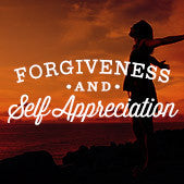 Forgiveness and Self Appreciation