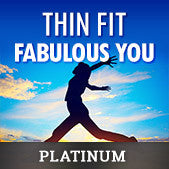Thin Fit Fabulous You - Platinum