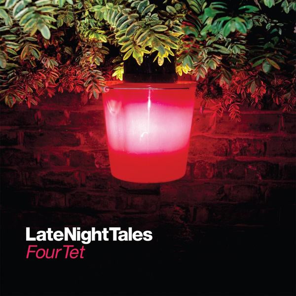 Four Tet Late Night Tales