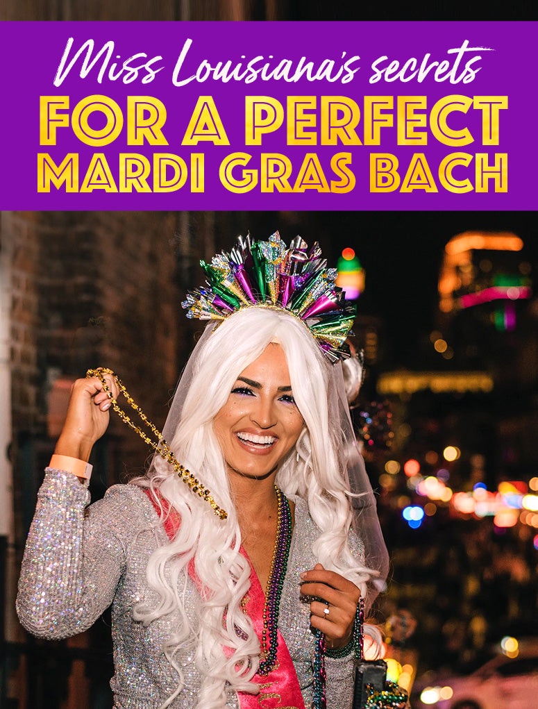 Miss louisiana's secrets for how to have a perfect mardi gras bachelorette party in nola