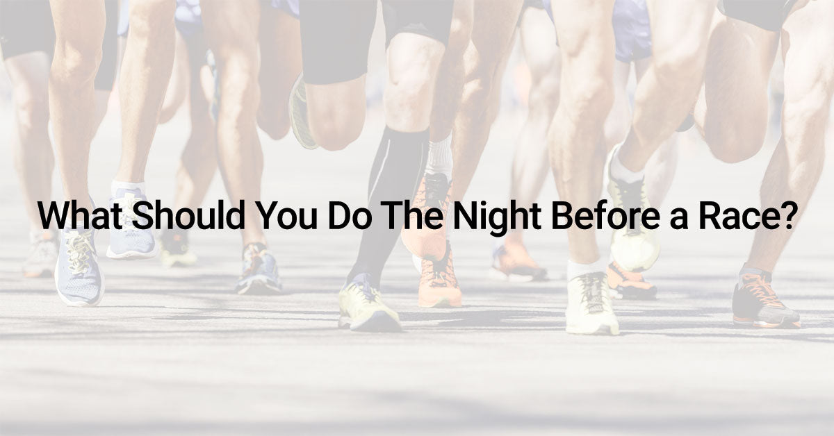 What Should I Do The Night Before a Race?