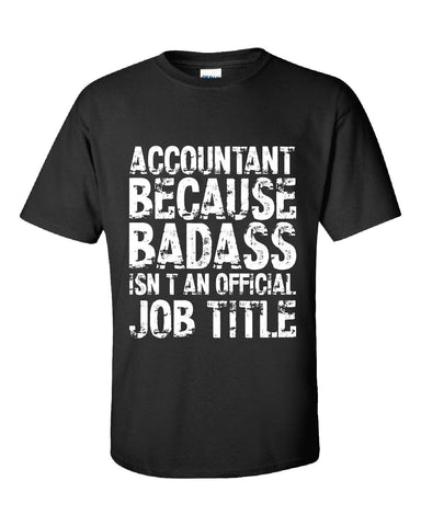 ACCOUNTANT Because Badass Isn t an Official Job Title v3 - Unisex Tshirt