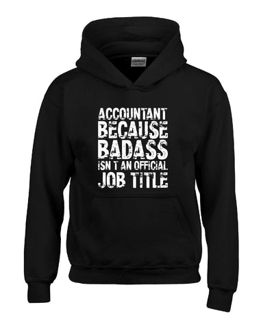 ACCOUNTANT Because Badass Isn t an Official Job Title v3 - Hoodie