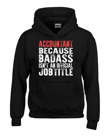 ACCOUNTANT BECAUSE BADASS ISN'T AN OFFICIAL JOBTITLE - Hoodie