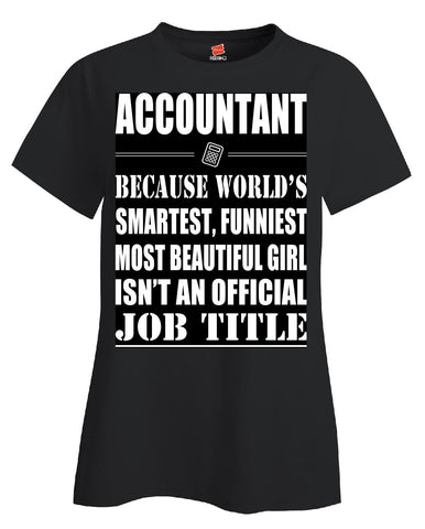 Accountant Isn't An Official Job Title - Ladies T-Shirt