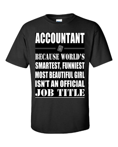 Accountant Isn't An Official Job Title - Unisex Tshirt