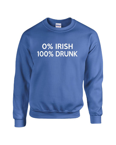 0% Irish 100% Drunk Saint Patrick's Beer Drinking Funny Gift - Sweatshirt