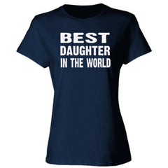Best Daughter In The World - Ladies' Cotton T-Shirt