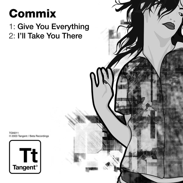 TGN011 - Commix - Give U Everything b/w Take U There [2003]