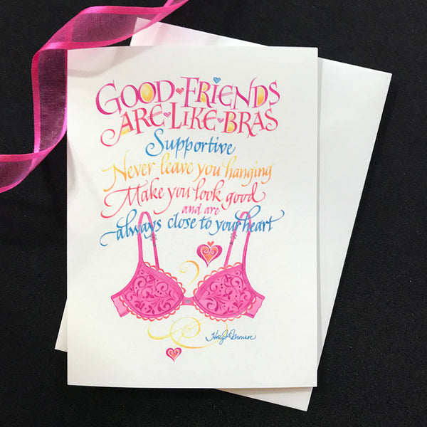 Good Friends Are Like Bras Cards   Holly Monroe calligraphy