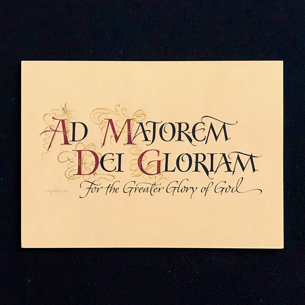 Holly Monroe calligraphy print of Ad Majorem Dei Gloriam, for the Greater Glory of God, St Ignatius of Loyola