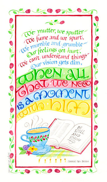 Holly Monroe Calligraphy print We mutter we sputter-all we need is a moment with Him Corrie Ten Boom