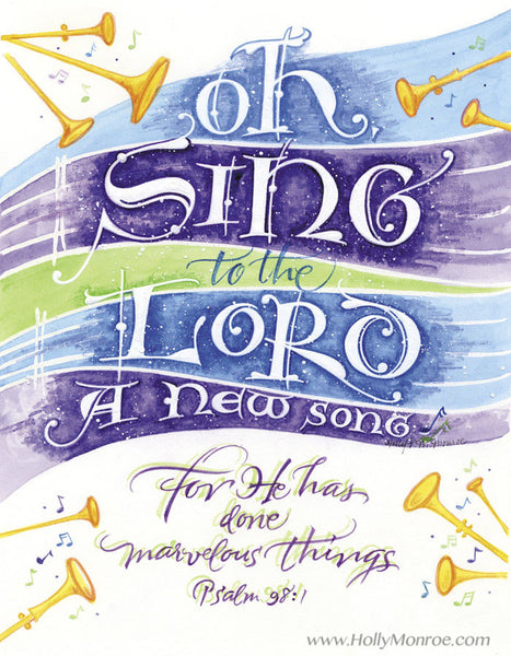 Oh Sing To The Lord Psalm 98 1 Holly Monroe Calligraphy Print