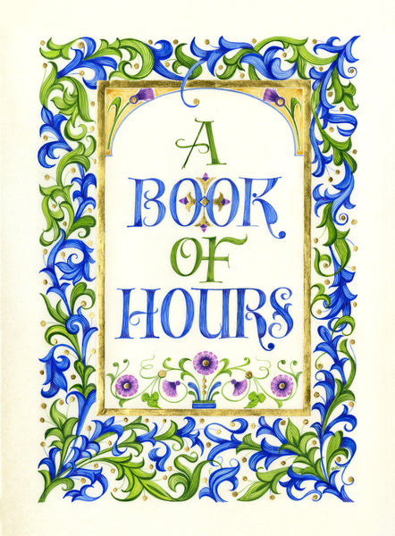 A Book Of Hours Holly Monroe Calligraphy Print