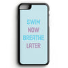 Swim Now, Breathe Later iPhone Tough Case - SwimWithIssues Swim Shirts, Suits and t-shirts.
