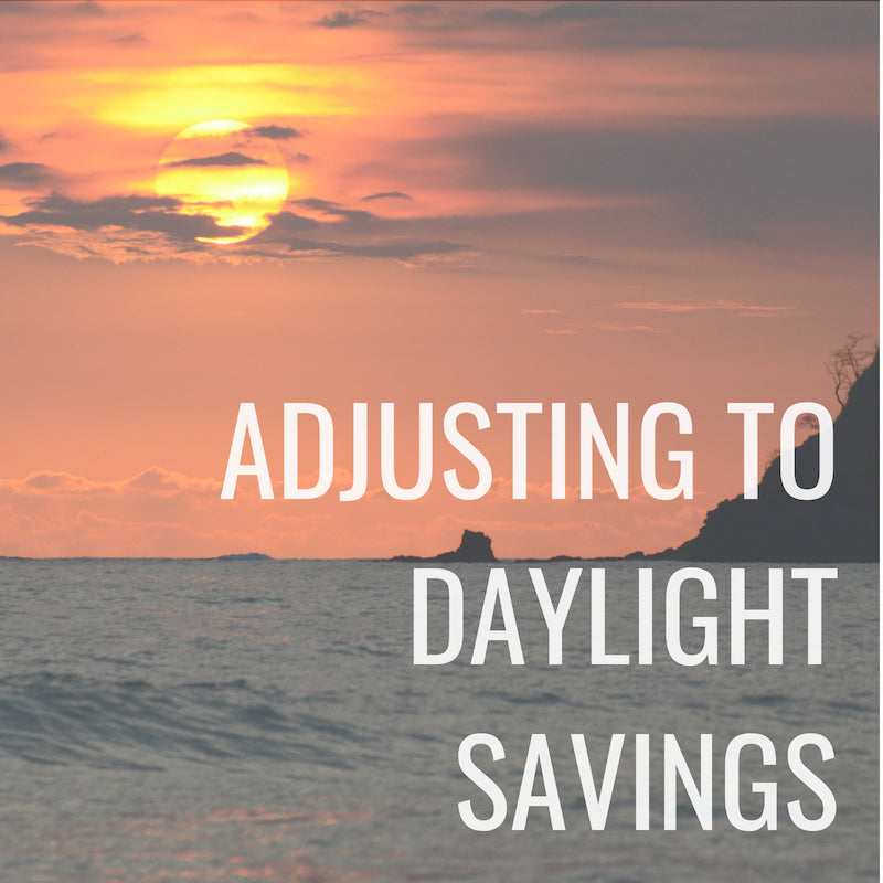 Adjusting to Daylight Savings Time