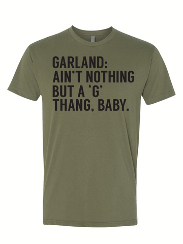 Garland: Ain't Nothing but a 'G' Thang, Baby. - Bullzerk
