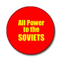 "All Power To The Soviets! 1"" Button (Yellow on Red)"