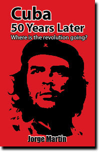 Cuba: 50 Years Later: Where is the Revolution Going?