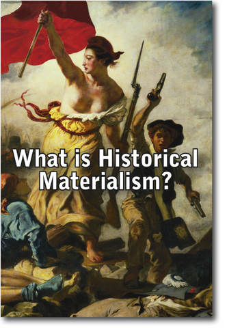 What is Historical Materialism?