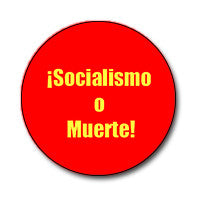 "¡Socialismo o Muerte! 1"" Button (Yellow on Red )"