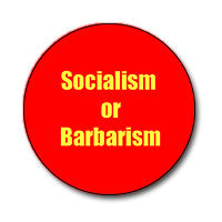 "Socialism or Barbarism! 1"" Button (Yellow on Red)"