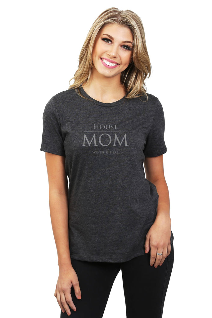 House Mom Winter Is Here Women's Relaxed Crewneck T-Shirt Top Tee Charcoal Grey Model