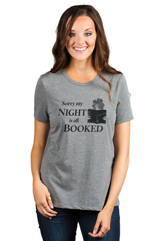 Sorry My Night Is All Booked Women's Relaxed Crewneck T-Shirt Top Tee Heather Grey Model