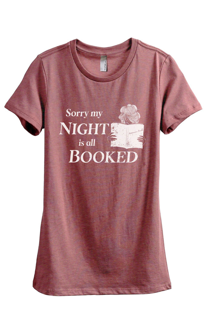 Sorry My Night Is All Booked Women's Relaxed Crewneck T-Shirt Top Tee Heather Rouge