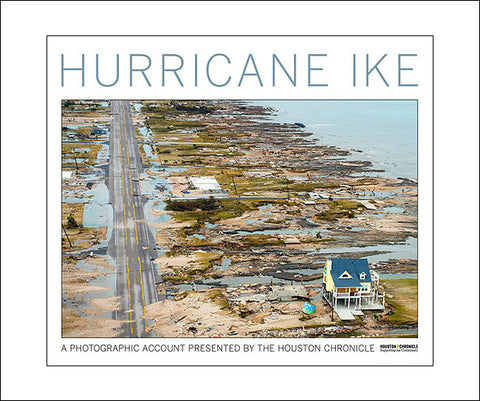 Hurricane Ike: A Photographic Account presented By the Houston Chronicle