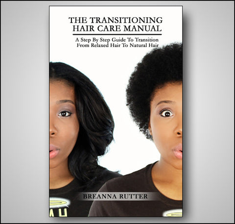 The Transitioning Hair Care Manual (PDF Download)