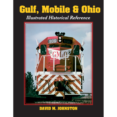 Gulf, Mobile & Ohio: Illustrated Historical Reference