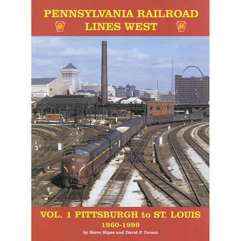 PRR Lines West, Volume 1: Pittsburgh to St. Louis 1960-1999